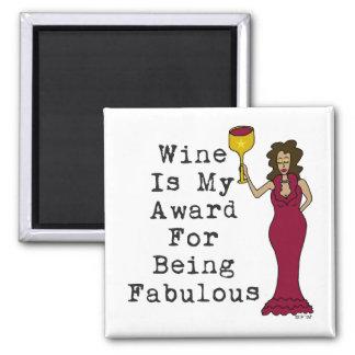 El vino es mi premio para ser fabuloso imanes