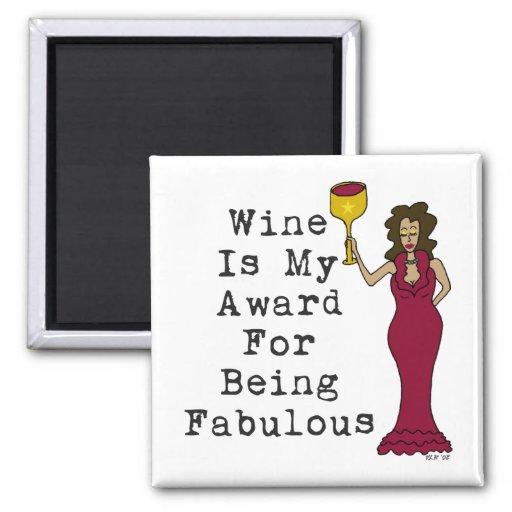 El vino es mi premio para ser fabuloso imán cuadrado
