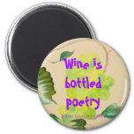 el vino es poesía en botella imán redondo 5 cm