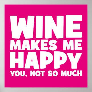 El vino me hace feliz - vino divertido de la póster