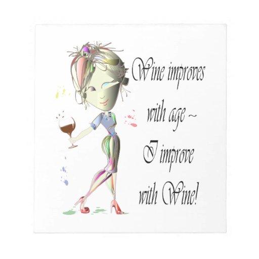 El vino mejora con edad, las mujeres chistosas y e blocs de papel