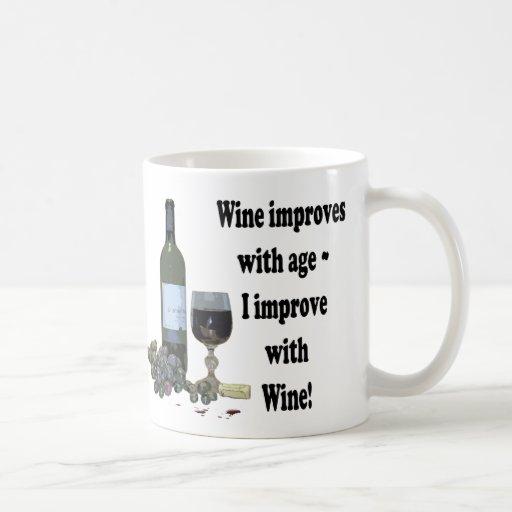 ¡El vino mejora con edad, yo mejora con el vino! Tazas De Café