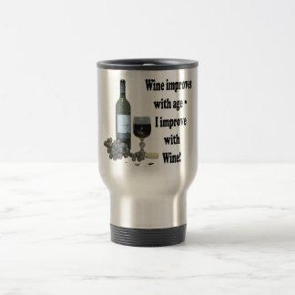 ¡El vino mejora con edad, yo mejora con el vino! Taza De Viaje De Acero Inoxidable