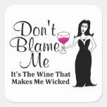 """El Vixen del vino """"no me culpa, él es el vino… """" Pegatinas Cuadradases"""