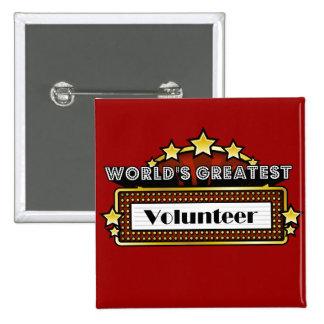 El voluntario más grande del mundo pin cuadrada 5 cm