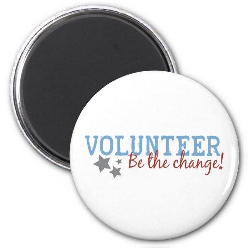 El voluntario sea el cambio imán redondo 5 cm