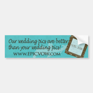 """El voto épico """"nuestras imágenes del boda es mejor pegatina de parachoque"""