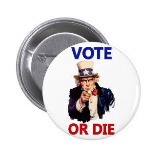 El voto o muere pin