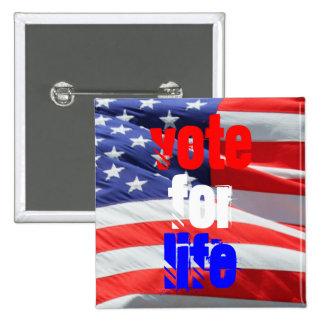 El voto para la vida, ama elecciones inspiradas pin cuadrado