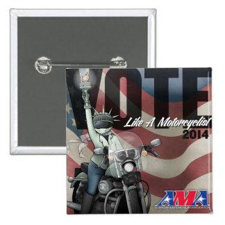 El voto tiene gusto de un motorista pin cuadrada 5 cm