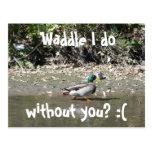 ¿El Waddle I hace, sin usted? : ( Tarjeta Postal