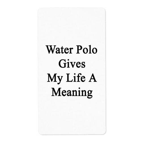 El water polo da a mi vida un significado etiqueta de envío