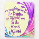 el *We debe convertirse en la cita de Change*- Alfombrilla De Ratón