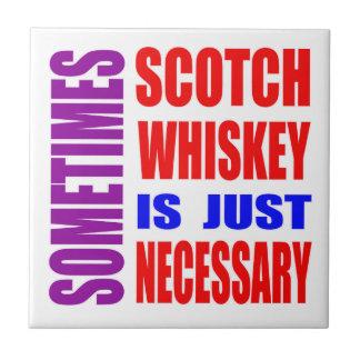 El whisky a veces escocés es apenas necesario azulejo cuadrado pequeño