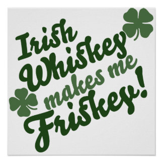 El whisky irlandés me hace a Friskey Póster