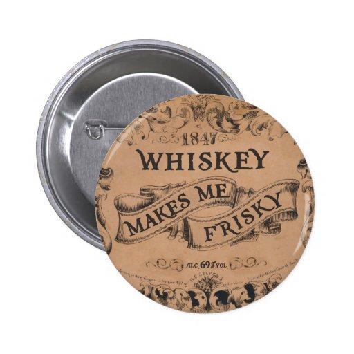 El whisky me hace juguetón pin redondo de 2 pulgadas