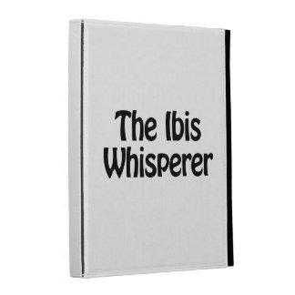 el whisperer de Ibis
