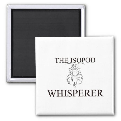 El Whisperer de Isopod Iman Para Frigorífico