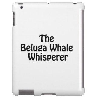 el whisperer de la ballena de la beluga funda para iPad