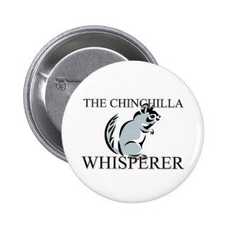 El Whisperer de la chinchilla Pin Redondo De 2 Pulgadas