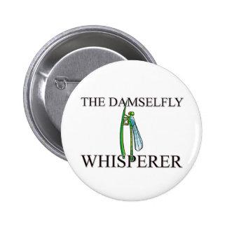 El Whisperer del Damselfly Pin Redondo De 2 Pulgadas