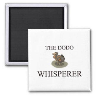 El Whisperer del Dodo Imán Cuadrado