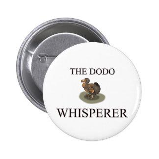 El Whisperer del Dodo Pin Redondo De 2 Pulgadas
