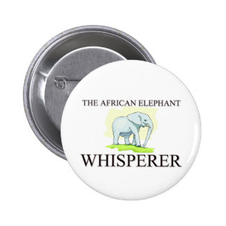 El Whisperer del elefante africano Pin Redondo De 2 Pulgadas