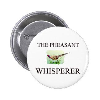 El Whisperer del faisán Pin Redondo De 2 Pulgadas