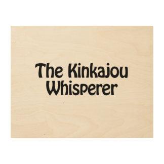 el whisperer del kinkajou impresiones en madera