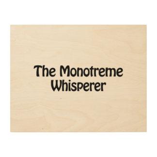 el whisperer del monotreme impresiones en madera