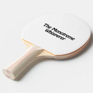 el whisperer del monotreme pala de ping pong