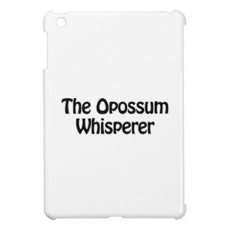 el whisperer del oposum