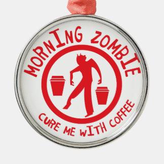 ¡El zombi de la MAÑANA me cura con café! Adorno Redondo Plateado