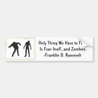 el zombi solamente cosa que tenemos que temer es pegatina de parachoque