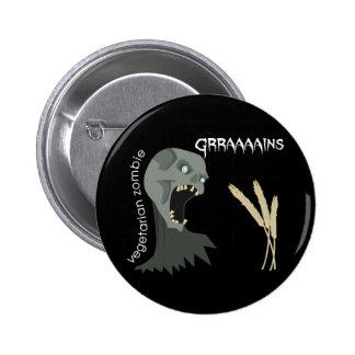 ¡El zombi vegetariano quiere Graaaains! Pin Redondo 5 Cm