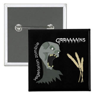 ¡El zombi vegetariano quiere Graaaains! Pin Cuadrada 5 Cm