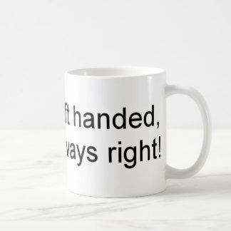 El zurdo tiene siempre razón taza de café