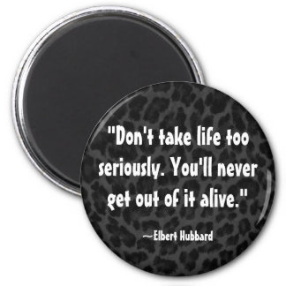Elbert Hubbard Quote on Life Magnet