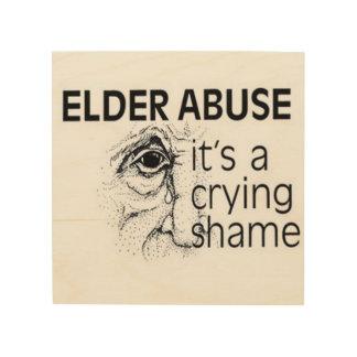 Elder Abuse Wood Wall Decor