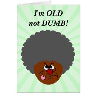 Elderly Adult  I'm OLD not STUPID Senior Citizen Card