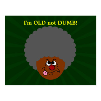 Elderly Adult  I'm OLD not STUPID Senior Citizen Postcard