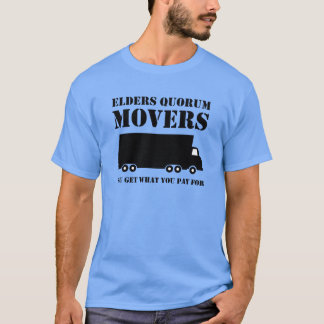 Elders Quorum Movers: You Get What You Pay For 2 T-Shirt