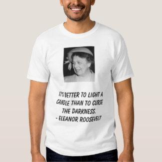 eleanor_roosevelt_1949, It's better to light a ... Shirt