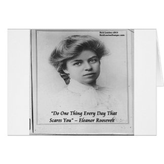 """Eleanor Roosevelt """"Do Something Scary"""" Quote Card"""
