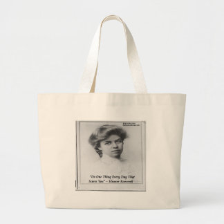 """Eleanor Roosevelt """"Do Something Scary"""" Quote Large Tote Bag"""
