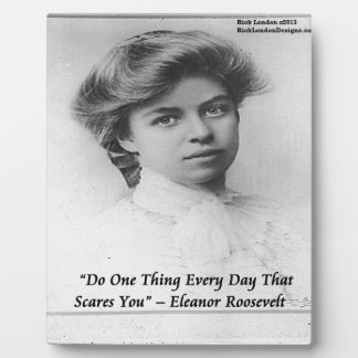 "Eleanor Roosevelt ""Do Something Scary"" Quote Plaque"