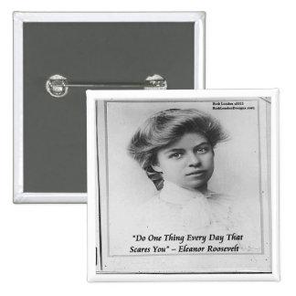 """Eleanor Roosevelt """"hace algo"""" cita asustadiza Pins"""