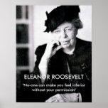 "Eleanor Roosevelt ""nadie puede hacer que usted sie Posters"