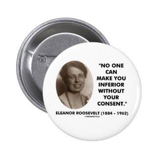 Eleanor Roosevelt nadie puede hacerle inferior Pin